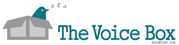 Subscribe to Katy Miner's Newsletter, The Voice Box
